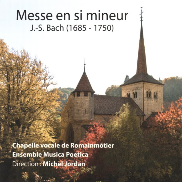 Bach Mass in B Minor BWV 232 - La Chapelle Vocale de Romainmôtier