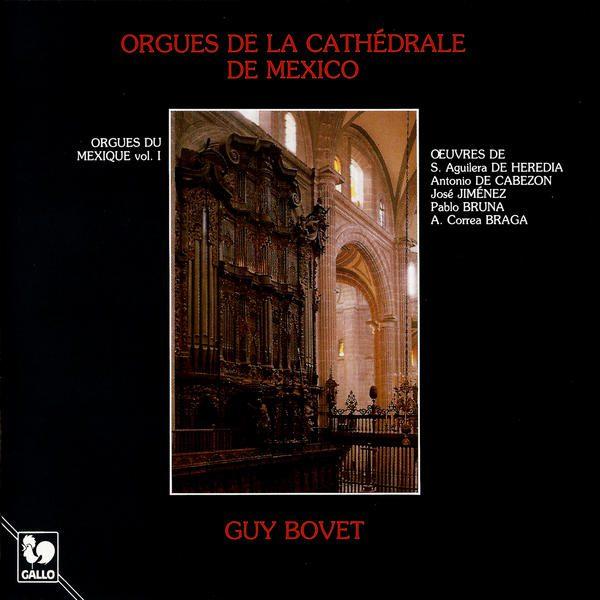 Guy Bovet - Orgues du Mexique - Heredia - Cabezon - Organ