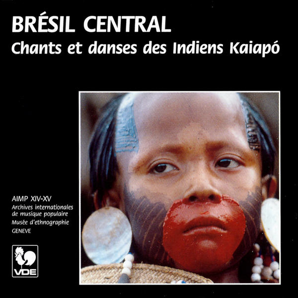 Brésil central: Chants et danses des indiens Kaiapo - Central Brazil: Songs and Dances of the Kaiapo Indians - Collection AIMP XIV - XV - MEG Genève.