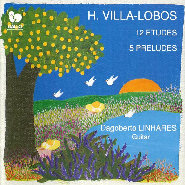 Villa-Lobos - Dagoberto Linhares - 12 Etudes - 5 Preludes - Guitar