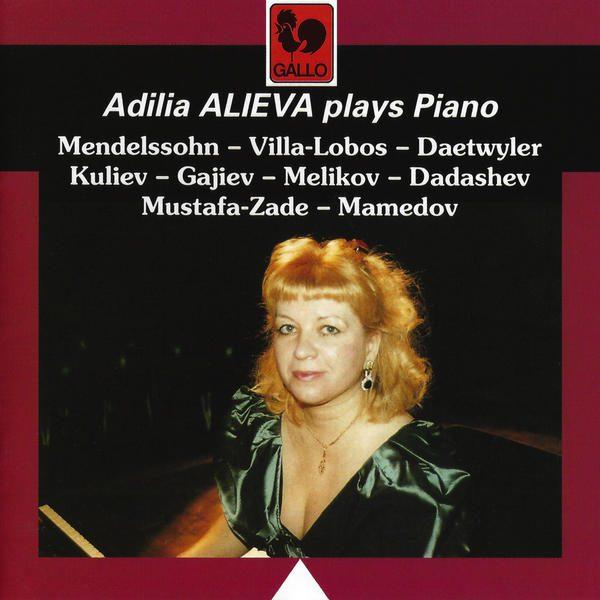 mendelssohn - Jean Daetwyler - Villa Lobos - Mustafa Zadeh - Adilia Alieva
