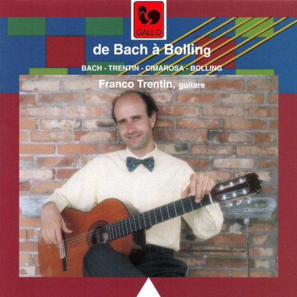 Bach - Cimarosa - Bolling - Franco Trentin - Guitar