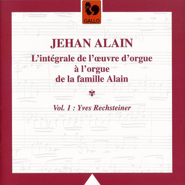 Jehan Alain - Yves Rechsteiner - Orgue - Organ