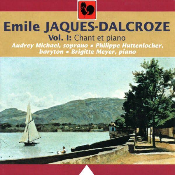 Emile Jacques-Dalcroze - Chant - Piano - Brigitte Meyer