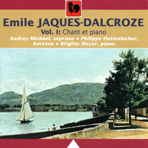 Emile Jacques-Dalcroze - Chant - Piano - Brigitte Meyer