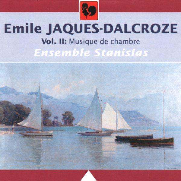 Emile Jacques-Dalcroze - Dalcroze - Ensemble Stanislas - Musique de Chambre