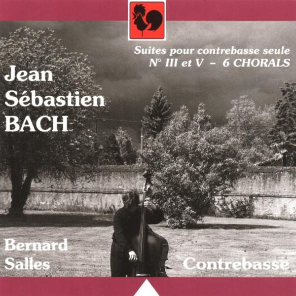 Bach - Cello Suites - Bernard Salles - BWV 564 - BWV 659