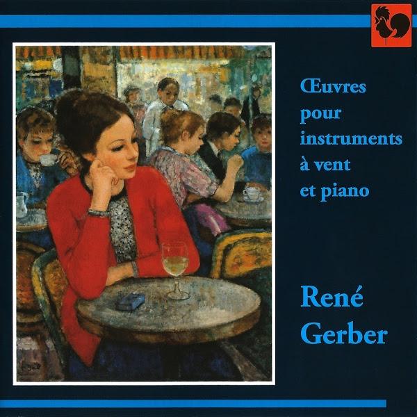 René Gerber : Œuvres pour instruments à vent et piano - Concertino