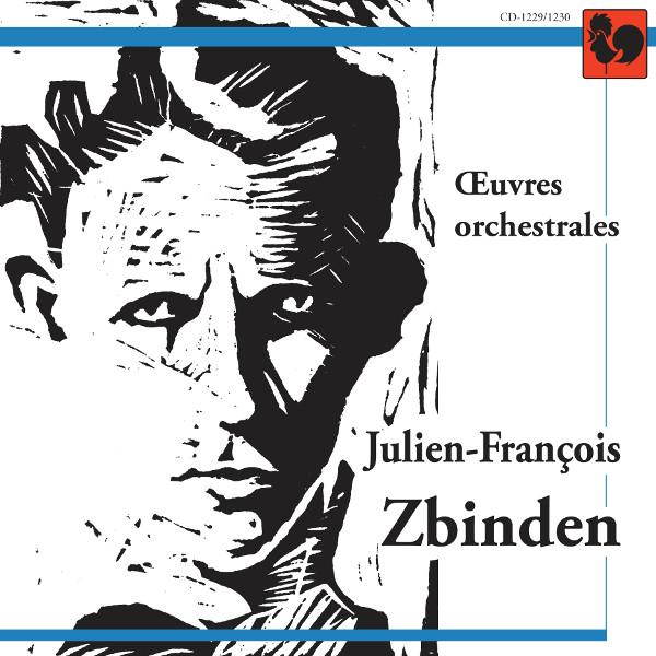 Julien-François Zbinden - œuvres orchestrales - Orchestral Works - Orchestre de Chambre de Lausanne - Armin Jordan - Jesus Lopez Cobos