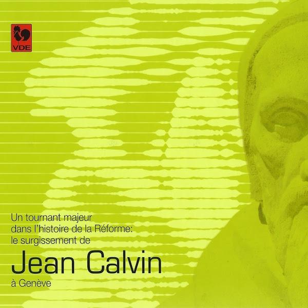 Jean Calvin à Genève - Réforme - Théologie