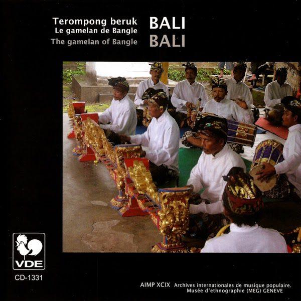 Bali: The Gamelan of Bangle - Terompong beruk - Collection AIMP XCIX, Archives internationales de Musique populaire, MEG. Genève.