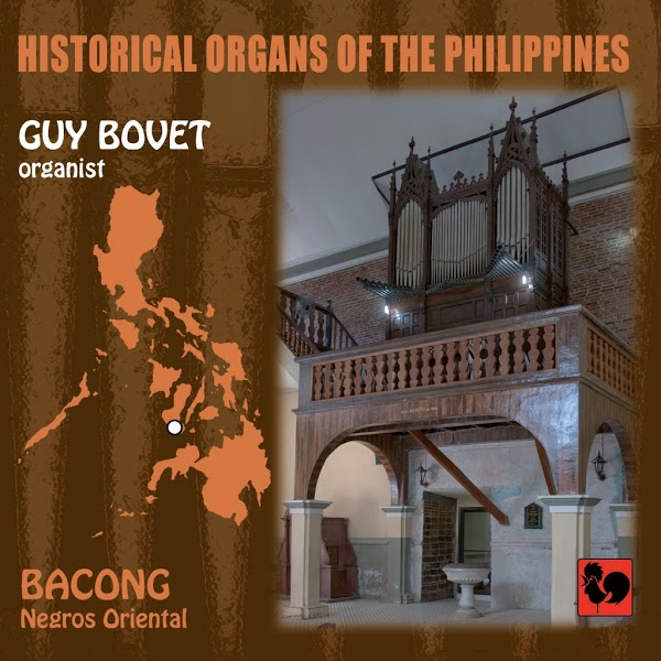 Guy Bovet - Historical Organs of the Philippines - Bacong - Hilarion Eslava - Felipe Gorriti