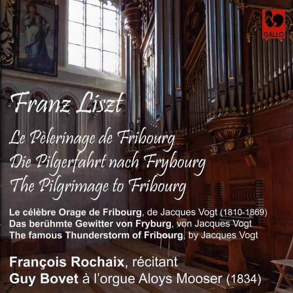 BACH – FRANZ LISZT – GUY BOVET – FRANÇOIS ROCHAIX - le pèlerinage de Fribourg