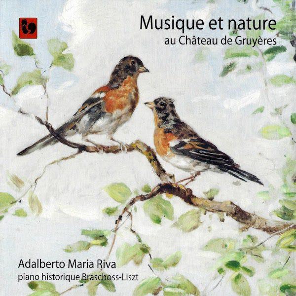Franz Liszt - Caroline Boissier-Butini - Musique et nature au château de Gruyères - Adalberto Maria Riva - Piano