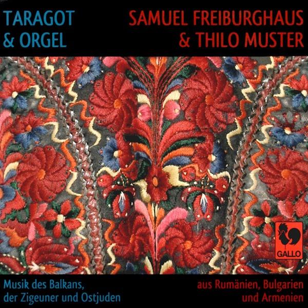 Samuel Freiburghaus - Taragot - Balkans - Gypsy - Klezmer