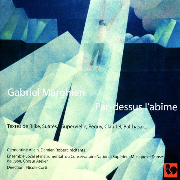 Gabriel Marghieri - Par dessus l'abîme - Rilke - Suares - Saint Augustin