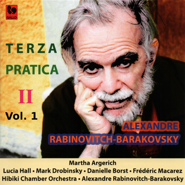 Alexandre Rabinovitch-Barakovsky - Terza Pratica - Martha Argerich