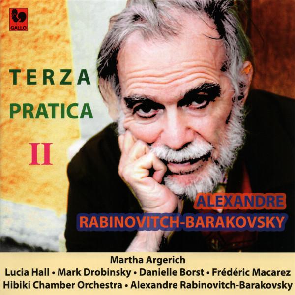 Alexandre Rabinovitch-Barakovsky - Terza Pratica - Mark Drobinsky - Martha Argerich