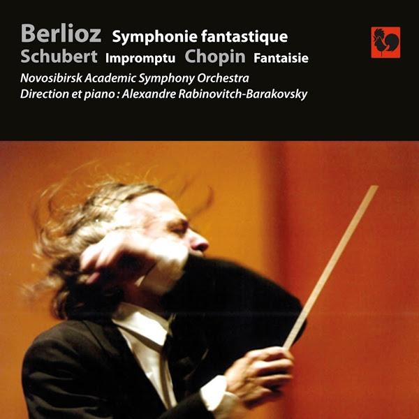 Berlioz - Schubert - Chopin - Alexandre Rabinovitch-Barakovsky