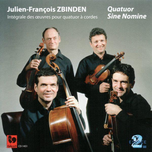 Julien-François Zbinden - Quatuor Sine Nomine - String Quartet