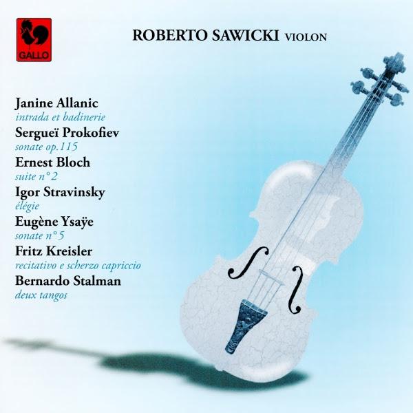 Prokofiev - Stravinsky - Bloch - Roberto Sawicky Violin Solo