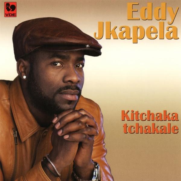 Eddy Jkapela - Kitchaka Tchakale