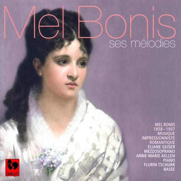 Mel Bonis : Ses Mélodies - Eliane Geiser - Anne-Marie Aellen