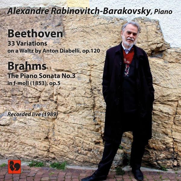 Beethoven : 33 Variations on a Waltz by Anton Diabelli, Op. 120 - Brahms - Alexandre Rabinovitch-Barakovsky - Barakovsky