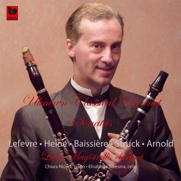 Xavier LEFEVRE - François BAISSIÈRE - Samuel Friedrich HEINE - Clarinet Sonatas - Luigi Magistrelli