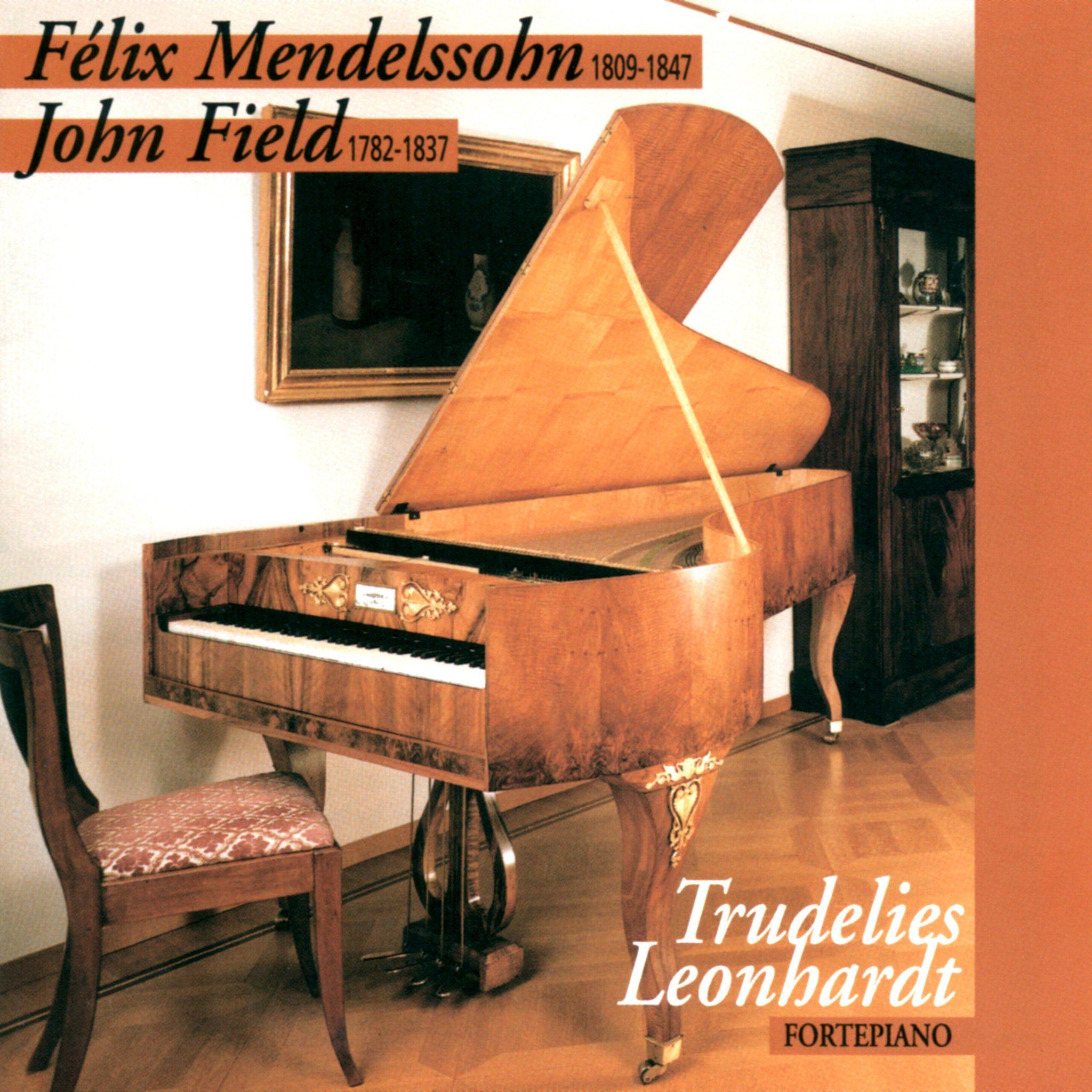 Felix Mendelssohn - John Field - Trudelies Leonhardt - Fortepiano