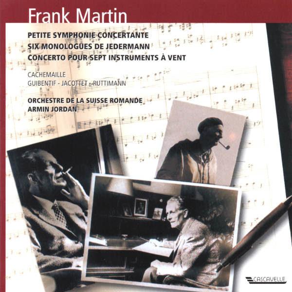 Frank MARTIN: Petite Symphonie Concertante - Sechs Monologue aus Jedermann - Concerto pour sept instruments à vent - Orchestre de la Suisse Romande - Armin Jordan