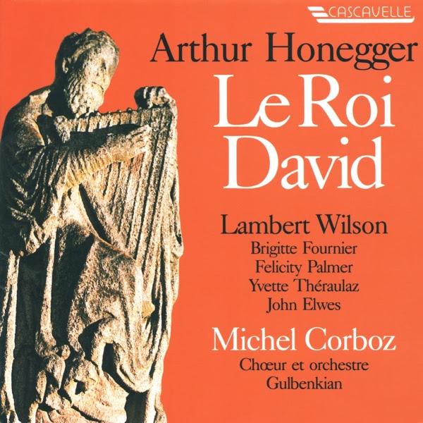 Arthur Honegger - Le Roi David - Choeur et orchestre Gulbenkian - Michel Corboz-