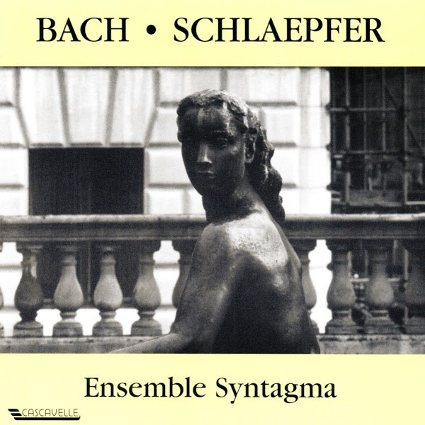 Bach - Schlaepfer - Luca Antoniotti - Ensemble Syntagma