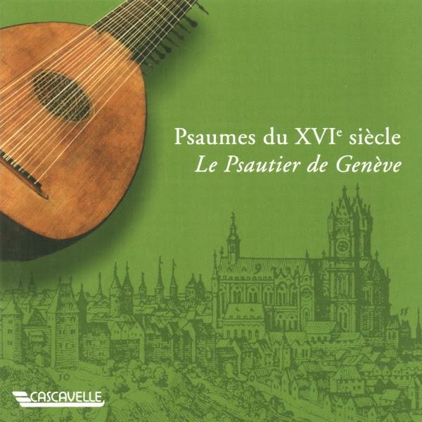 Psaumes - Psalms - Le Psautier de Genève - Loys Bourgeois - Sweelinck