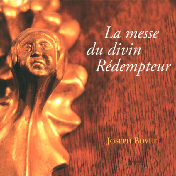 Joseph Bovet - La messe du divin Rédempteur - Ensemble Vocal de Villars-sur-Glâne