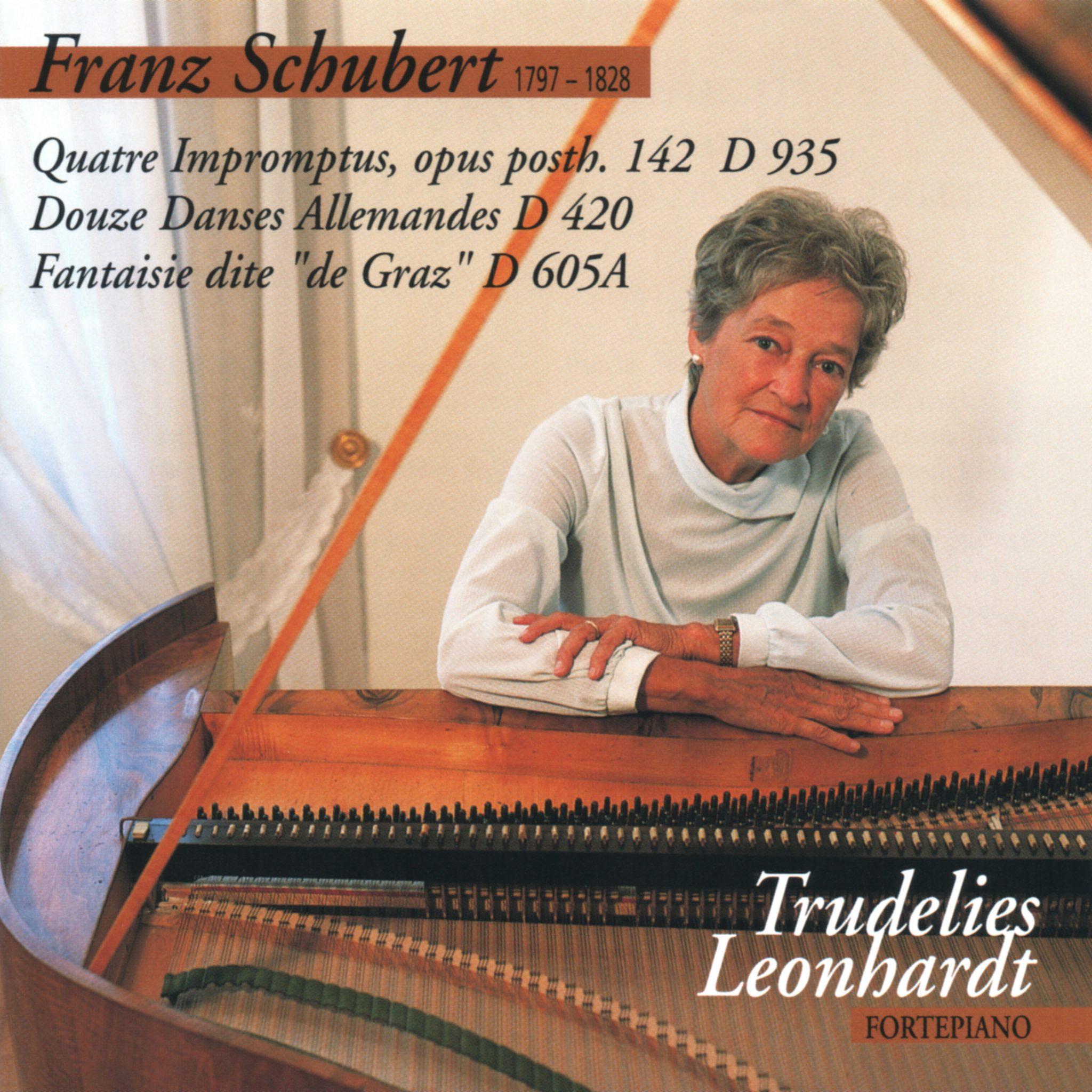 Franz Schubert - 4 Impromptus - 12 German Dances - Grazer Fantasy - Trudelies Leonhardt - Fortepiano