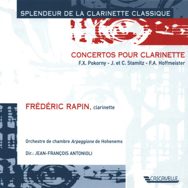HOFFMEISTER - STAMITZ - POKORNY - Frédéric Rapin - Clarinet Concerto