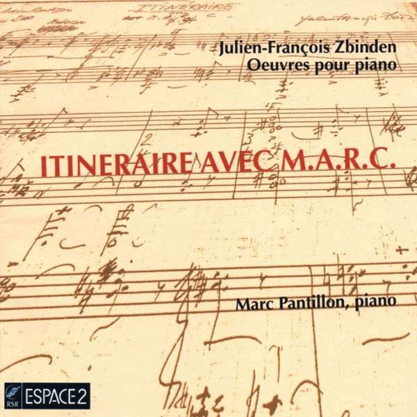 Julien-François Zbinden - oeuvres pour piano - trois préludes - trois images helvétiques - Marc Pantillon