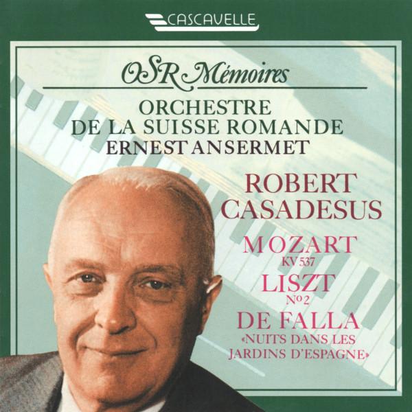 Mozart - Liszt - Falla - Piano Concertos - Robert Casadeus - Orchestre de la Suisse Romande - Ernest Ansermet
