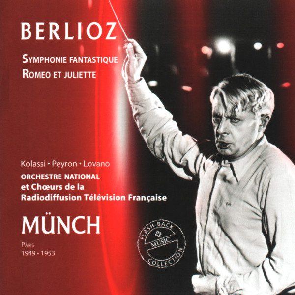 Hector Berlioz - Symphonie Fantastique - Roméo et Juliette - Charles Münch