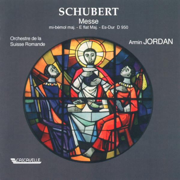 Schubert - Mass No. 6 in E-Flat Major, D. 950 - Orchestre de la Suisse Romande - Armin Jordan - Choeur Pro Arte - Choeur de Chambre Romand - André Charlet