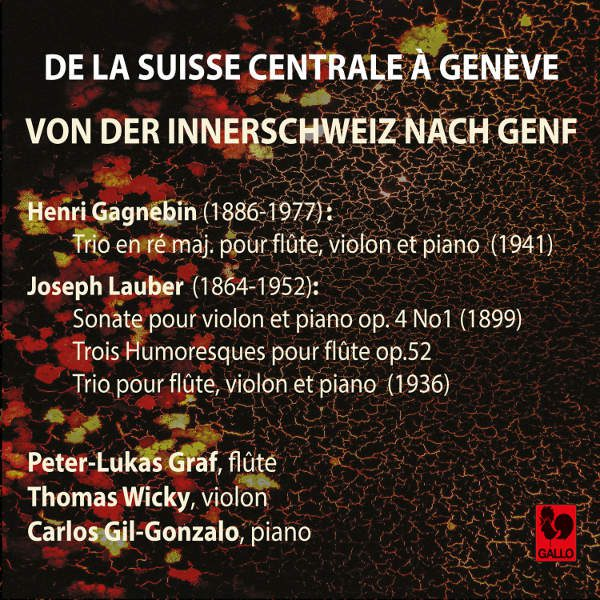 Henri Gagnebin, Trio in D Major, Op. 46 - Joseph Lauber, violin Sonata in D Minor, Op. 4, No. 1 - Peter-Lukas Graf - Thomas Wicky - Carlos Gil-Gonzalo