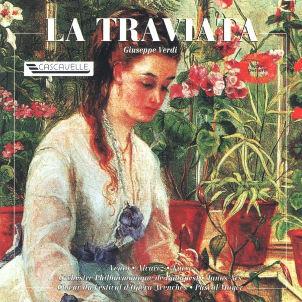 Giuseppe verdi: La Traviata - Chœur du festival d'Opéra Avenches - Orchestre Philharmonique de Budapest