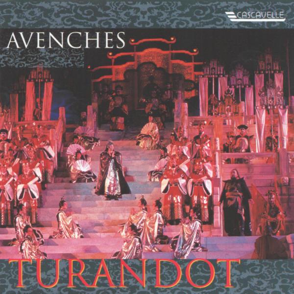 Puccini: Turandot - Sinfonietta de Lausanne - Chœur du Festival d'Opéra Avenches