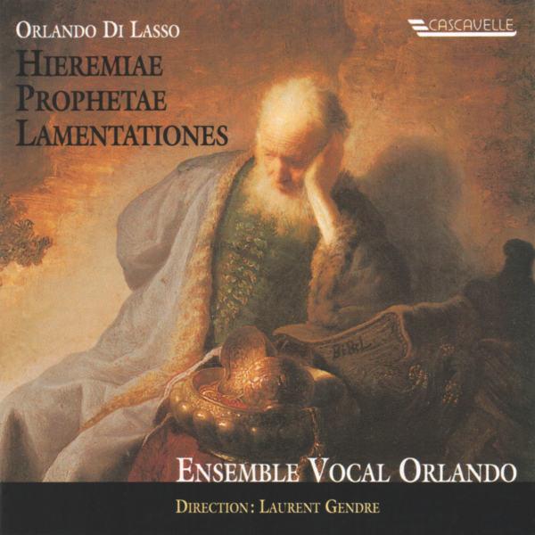 Orlando Di Lasso - Hieremiae Prophetae Lamentationes - Ensemble Vocal Orlando