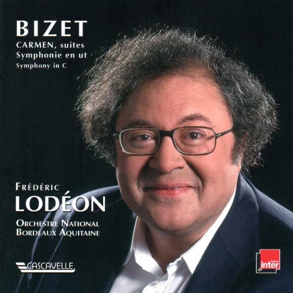 Bizet: Carmen Suite No. 1 & No. 2 - Les toréadors - Symphony No. 1 - Orchestre National Bordeaux Aquitaine - Frédéric Lodéon