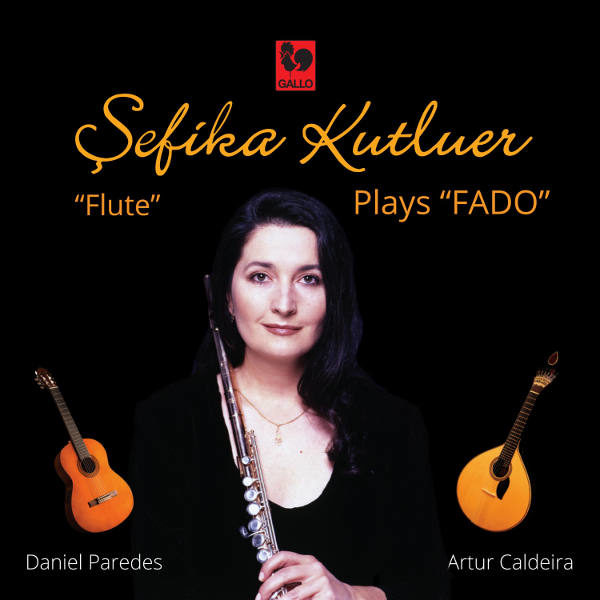 Sefika Kutluer plays Fado - Sefika Kutluer, Flute - Daniel Paredes, Guitar - Artur Caldeira, Portuguese Guitar