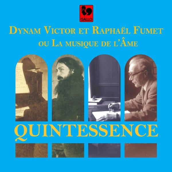 Quintessence - Dynam-Victor Fumet - Raphaël Fumet