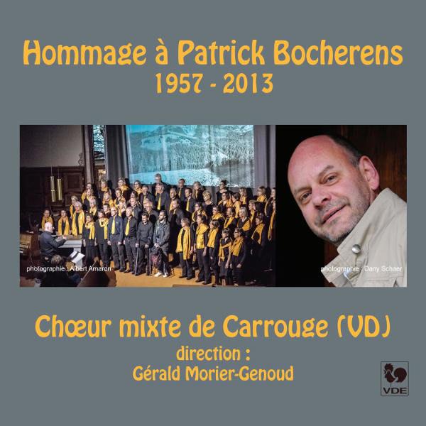 Hommage à Patrick Bocherens - Choeur mixte de Carrouge - Gérald Morier-Genoud