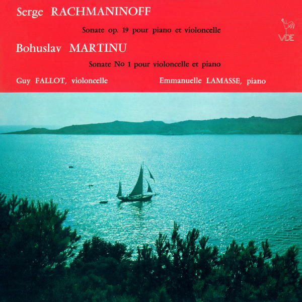 Sergei Rachmaninoff : Cello Sonata in G Minor, Op. 19 - Bohuslav Martin? : Cello Sonata No. 1, H. 277 - guy Fallot - Emmanuelle Lamasse
